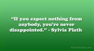 Sylvia Plath don't expect from anybody