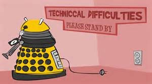 technical difficulties Dr. who robot