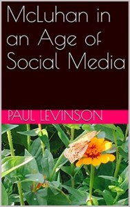 Paul Levinson book cover of McLuhan Age of SM