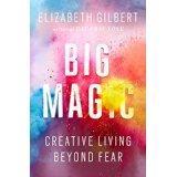 Elisabeth Gilbert's new book Big Magic